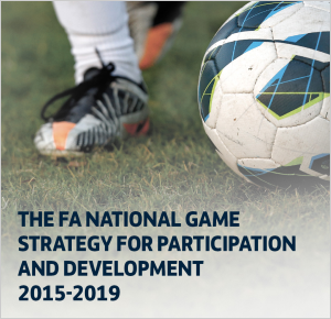 The FA National Game Strategy 2015-2019